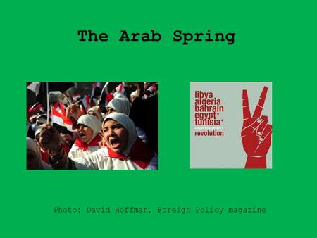The Arab Spring Photo: David Hoffman, Foreign Policy magazine.