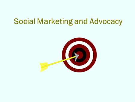 Social Marketing and Advocacy. Public Health Approach Define the Problem Identify Risk Factors Find what Prevents the Problem Implement & Evaluate Programs.