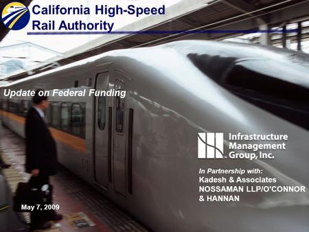 Federal Funding Strategies Update Internal Working Document Update on Federal Funding California High-Speed Rail Authority In Partnership with: Kadesh.
