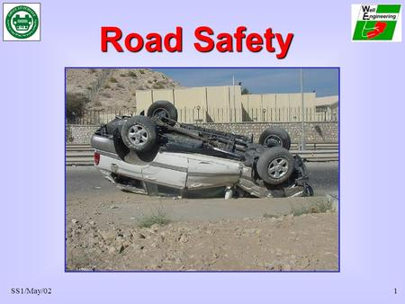 SS1/May/021 Road Safety. SS1/May/022 Every time you travel in a vehicle you are probably at greater risk of serious injury than at any other time of your.