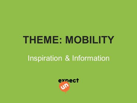 THEME: MOBILITY Inspiration & Information. Design-a-Thon 16 Oktober 2014 WHAT COULD YOU TRANSPORT WITH A DRONE? What or Who? could you transport with.