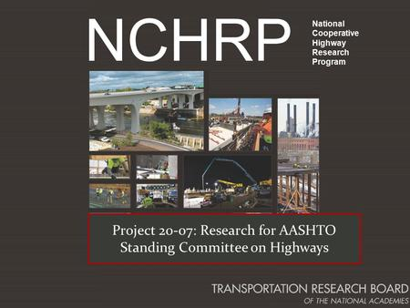 NCHRP National Cooperative Highway Research Program Project 20-07: Research for AASHTO Standing Committee on Highways.