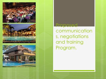Proposed communication s, negotiations and training Program.