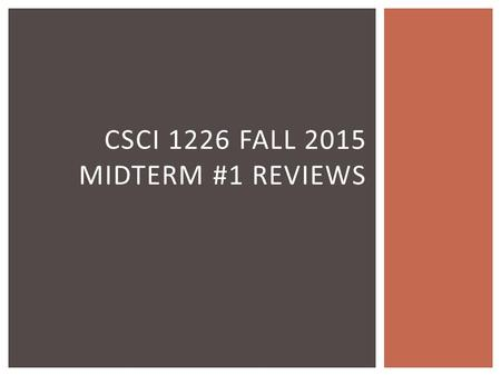 CSCI 1226 FALL 2015 MIDTERM #1 REVIEWS.  Types of computers:  Personal computers  Embedded systems  Servers  Hardware:  I/O devices: mice, keyboards,