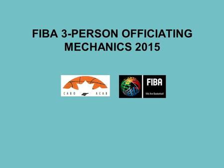 FIBA 3-PERSON OFFICIATING MECHANICS 2015