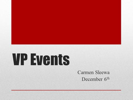VP Events Carmen Sleewa December 6 th. King's Ball.