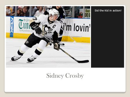 Sid the Kid in action! Sidney Crosby.