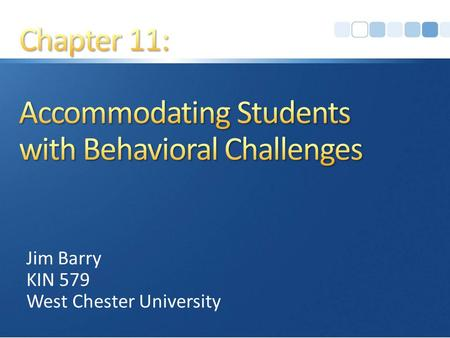 Jim Barry KIN 579 West Chester University. Click the YouTube Button to Play the Presentation.
