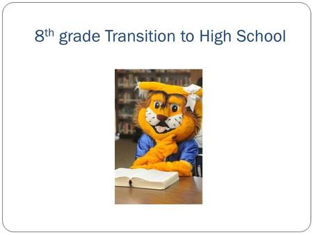 8th grade Transition to High School