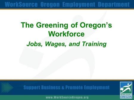 The Greening of Oregon's Workforce. Jobs, Wages, and Training.