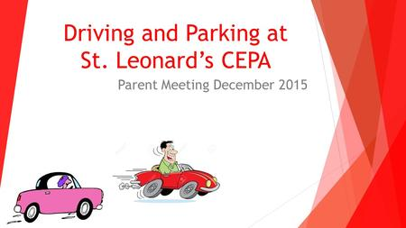 Driving and Parking at St. Leonard's CEPA Parent Meeting December 2015.