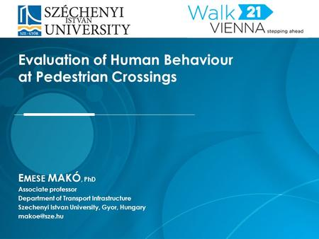 E MESE MAKÓ, PhD Associate professor Department of Transport Infrastructure Szechenyi Istvan University, Gyor, Hungary Evaluation of Human.