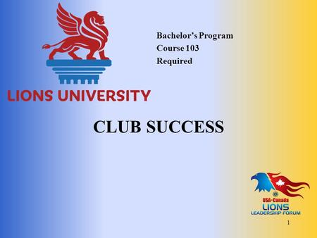 CLUB SUCCESS Bachelor's Program Course 103 Required 1.