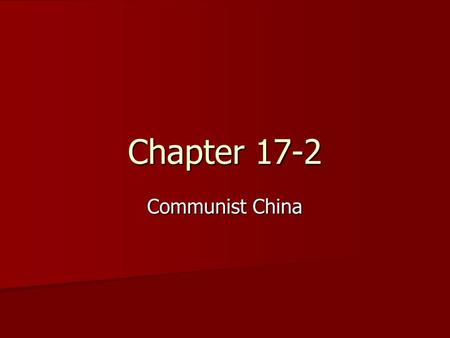 Chapter 17-2 Communist China. Communists vs. Nationalists Civil War Civil War.