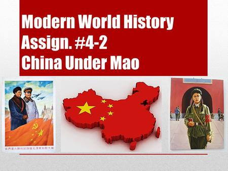 Modern World History Assign. #4-2 China Under Mao.