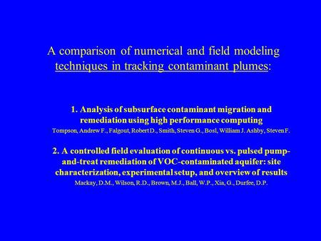 A comparison of numerical and field modeling techniques in tracking contaminant plumes: 1. Analysis of subsurface contaminant migration and remediation.