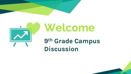 Welcome 9 th Grade Campus Discussion. Questions/Communications  Question/Suggestion Cards  Information on YCS website and publications www.ycs.wednet.edu.