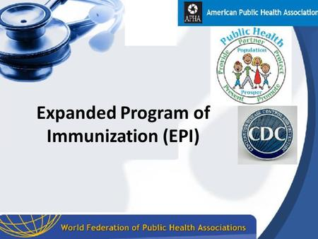 Expanded Program of Immunization (EPI). Definition It is program adopted by WHO since l974, it includes child immunization & vaccination of pregnant women.