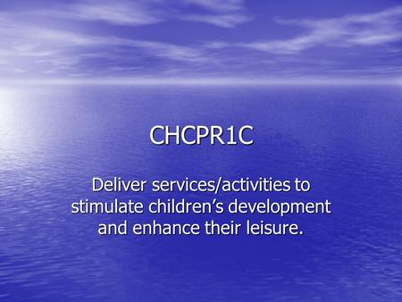 CHCPR1C Deliver services/activities to stimulate children's development and enhance their leisure.
