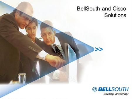 BellSouth and Cisco Solutions. BellSouth – A Total Communications Company Local Long Distance Broadband Data Wireless Equipment BellSouth Exceptional.