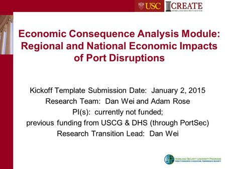 Economic Consequence Analysis Module: Regional and National Economic Impacts of Port Disruptions Kickoff Template Submission Date: January 2, 2015 Research.