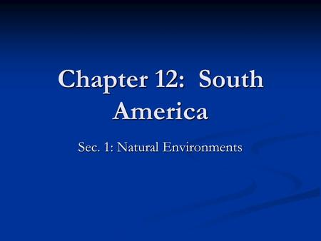 Chapter 12: South America