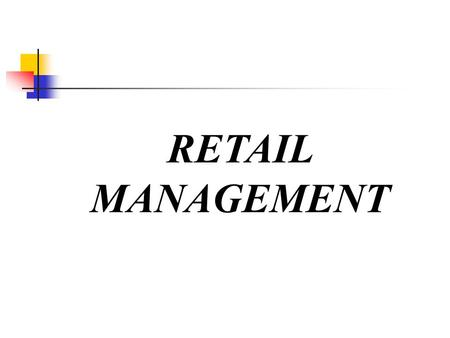 RETAIL MANAGEMENT. C:\WINDOWS\hinhem.scr Theories Of Retail Institutional Change a)Wheel of Retailing b)Dialectic Process c)Retail Accordian d)Natural.