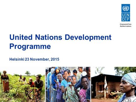 United Nations Development Programme Helsinki 23 November, 2015.