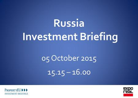 Russia Investment Briefing 05 October 2015 15.15 – 16.00.