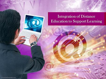 Integration of Distance Education to Support Learning.
