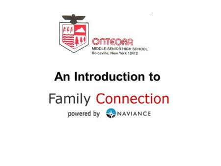 An Introduction to. What can you do on Family Connection? Search for and compare colleges Track Deadlines and documents Show schedule of college visits.