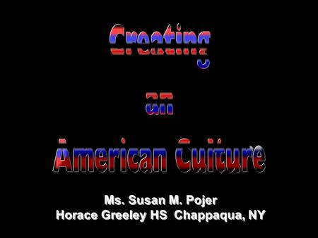 Ms. Susan M. Pojer Horace Greeley HS Chappaqua, NY.