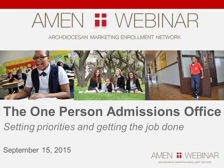 The One Person Admissions Office Setting priorities and getting the job done September 15, 2015.