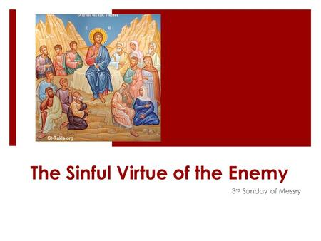 The Sinful Virtue of the Enemy 3 rd Sunday of Messry.