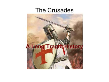 The Crusades A Long Tragic History. General Background The Old Roman Empire Lawless Very aggressive Divided into small kingdoms,estates, and manors Semi-Barbaric.