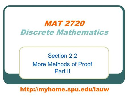 MAT 2720 Discrete Mathematics Section 2.2 More Methods of Proof Part II