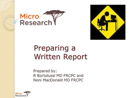 Preparing a Written Report Prepared by: R Bortolussi MD FRCPC and Noni MacDonald MD FRCPC.
