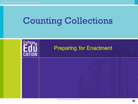 Counting Collections © 2014 University of Washington.