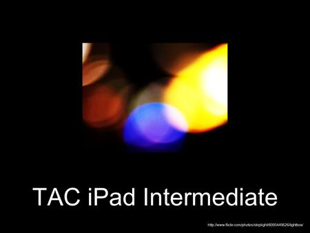 TAC <strong>iPad</strong> Intermediate