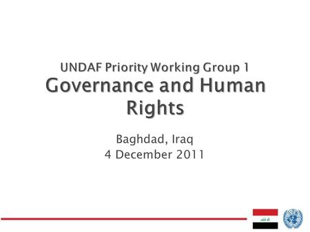 Baghdad, Iraq 4 December 2011.  National Vision: National Development Plan (2010-2014) Chapter 12 – Good Governance 8 Key Principles - Rule of Law, Participation,