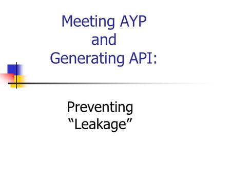 "Meeting AYP and Generating API: Preventing ""Leakage"""