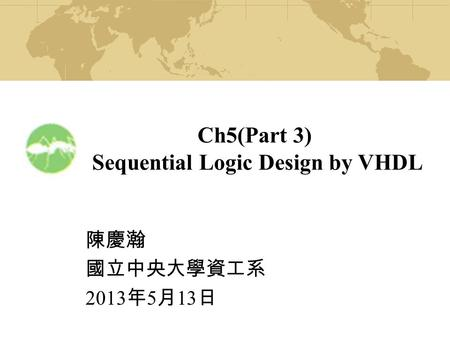 Sequential Logic Design by VHDL