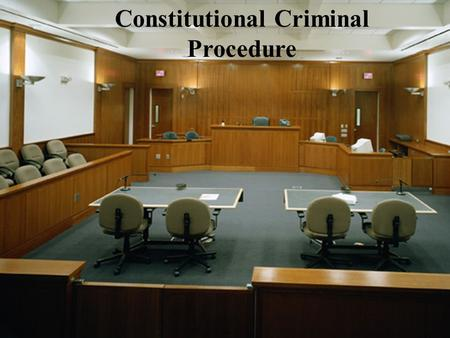 Constitutional Criminal Procedure