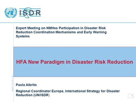 Www.unisdr.org 1 HFA New Paradigm in Disaster Risk Reduction Expert Meeting on NMHss Participation in Disaster Risk Reduction Coordination Mechanisms and.