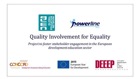 Quality Involvement for Equality Project to foster stakeholder engagement in the European development education sector.