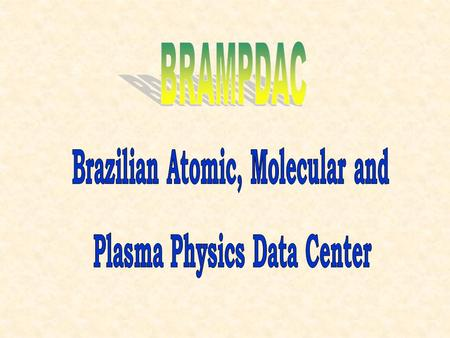 To join as much as possible of the brazilian scientific and technological production in atomic, molecular and plasma physics that may be of interest to.