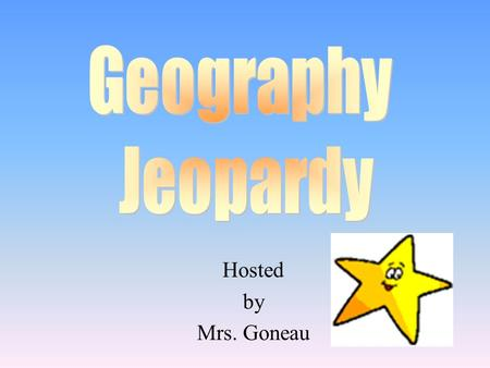 Hosted by Mrs. Goneau 100 200 400 300 400 Landforms Vocabulary Environments Adaptations 300 200 400 200 100 500 100.