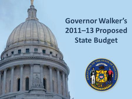 Governor Walker's 2011–13 Proposed State Budget. Despite One of the Largest Deficits in History, the Structural Deficit is at an All Time Low.