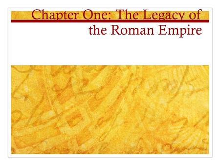 Chapter One: The Legacy of the Roman Empire. Medieval History is Divided into Several Eras Early Middle Ages- after fall of Rome (western half) High Middle.