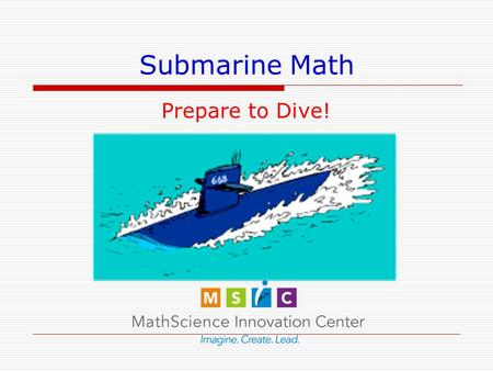 Submarine Math Prepare to Dive! Two Submarines  Which Sub is faster?  Why?